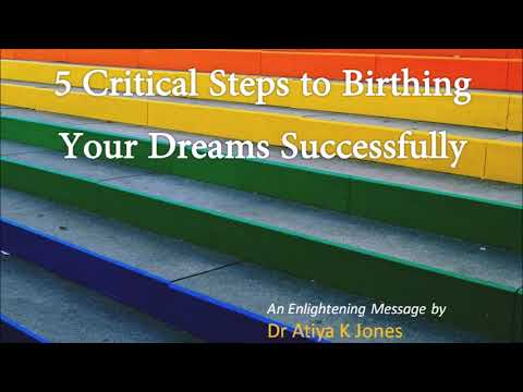 5 Critical Steps to Birthing Your Dreams Successfully