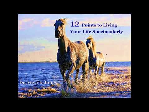 12 Points to Living Your Life Spectacularly by Dr Atiya K Jones