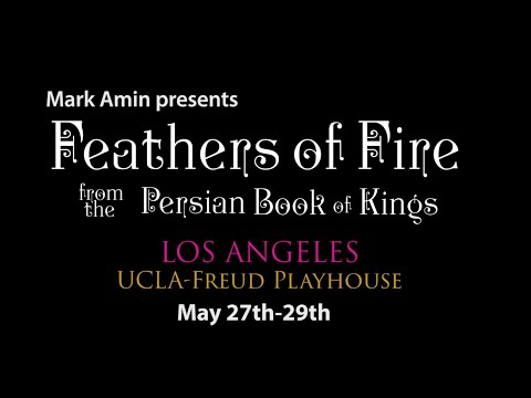 FEATHERS OF FIRES: A Persian Epic comes to Los Angeles!