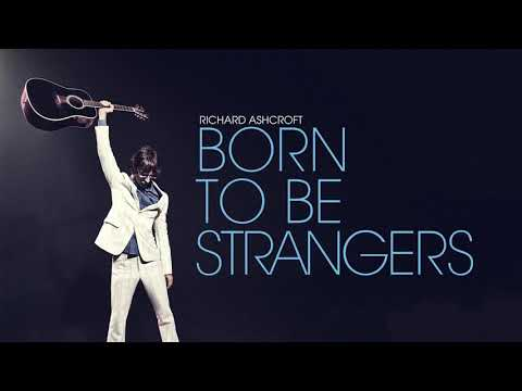 Richard Ashcroft - Born To Be Strangers (Official Audio)