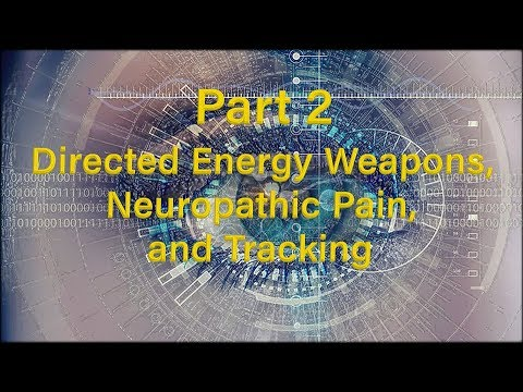 Part 2 – Targeted – DEW, Neuropathic Pain and Tracking