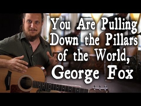An Original Song About George Fox (Quaker Founder)