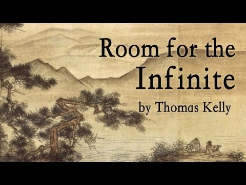 Thomas Kelly: Room For the Infinite