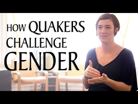 How Modern Quakers Challenge Traditional Gender Roles