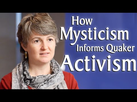 How Mysticism Informs Quaker Activism