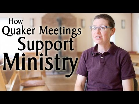 How Quaker Meetings Support Ministry