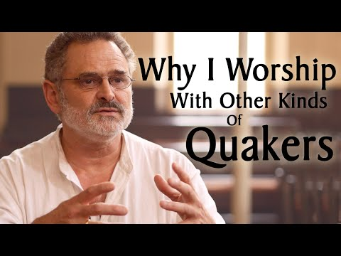 Why I Worship With Other Kinds of Quakers