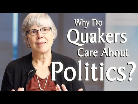 Why Do Quakers Care About Politics?