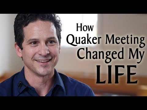 How Quaker Meeting Changed My Life