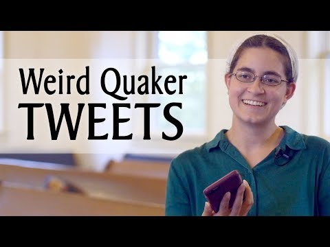 Weird Quaker Tweets