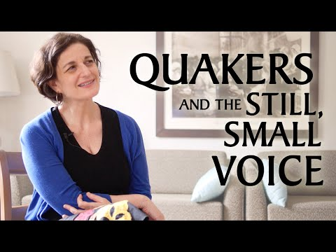 Quakers and the Still, Small Voice
