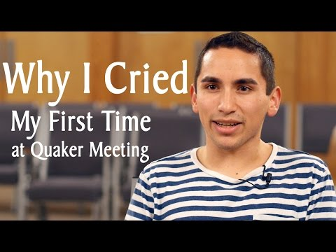 Why I Cried the First Time I Went to Quaker Meeting