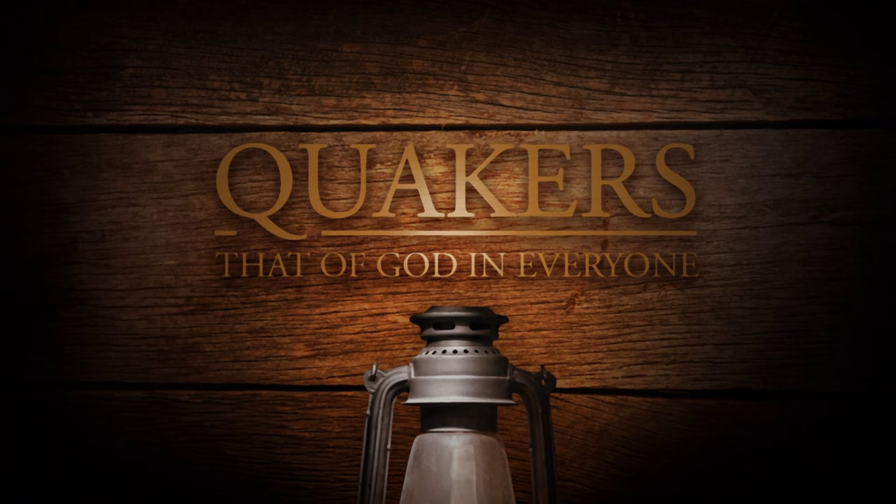 New Documentary: QUAKERS: THAT OF GOD IN EVERYONE (Trailer)