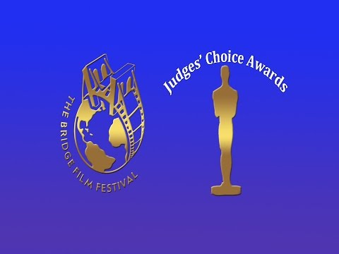 16th Bridge Film Festival Judges' Choice Awards