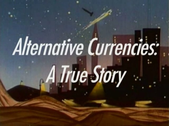 Alternative Currencies: A True Story
