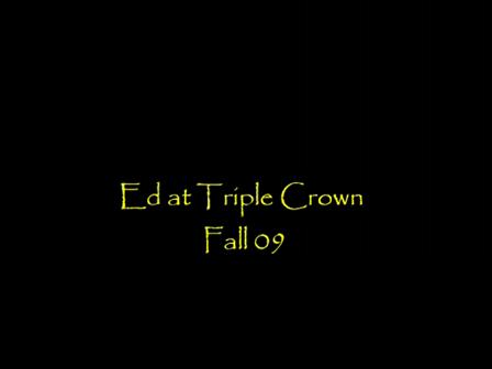 Ed at Triple Crown in 09