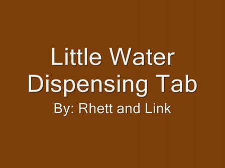 Little Water Dispensing Tab