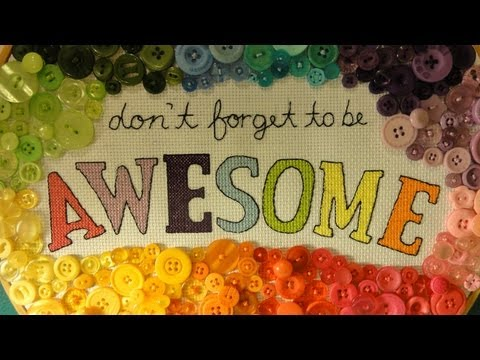 Don't Forget To Be Awesome Needlepoint Time Lapse (DFTBA)