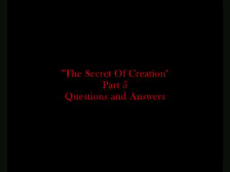 Forbidden Knowledge, The Secret Of Creation, Part 5