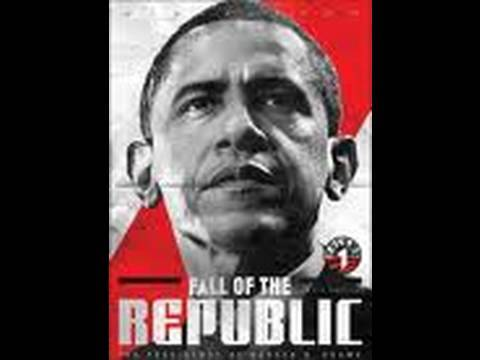 Fall Of The Republic - The Presidency Of Barack H Obama - The Full Movie HQ