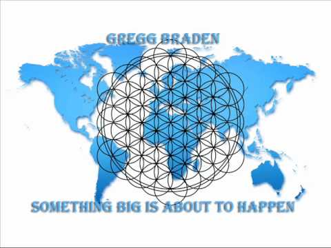Something Big is About to Happen ~ Gregg Braden