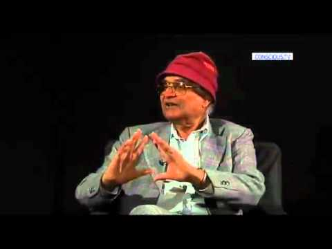 Dr Amit Goswami  'Consciousness, Quantum Physics and Being Human'