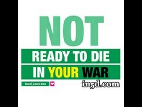 Not Ready To Die In YOUR War - World Peace Movement  - SHARE!!!