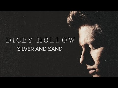 Dicey Hollow - Silver and Sand (Official Video)