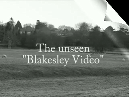 The unseen Blakesley video