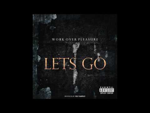 Work Over Pleasure - Lets Go