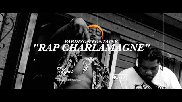 PARDISON FONTAINE // RAP CHARLAMAGNE