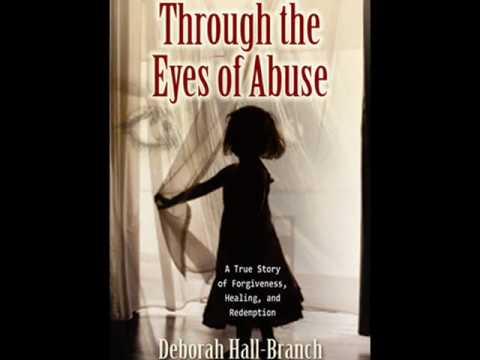 Deborah Hall-Branch, Through the Eyes of Abuse