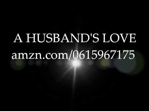 A HUSBAND'S LOVE