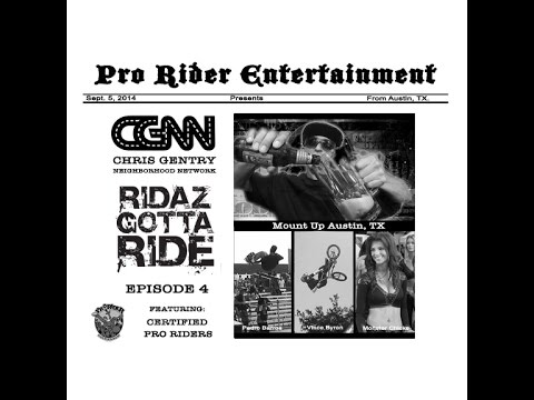 Chris Gentry - Mount Up Austin, TX - Ridaz Gotta Ride Episode 4