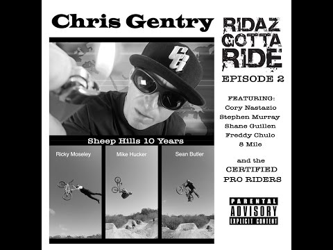 Chris Gentry - Ridaz Gotta Ride Episode 2 - Sheep Hills 10 years