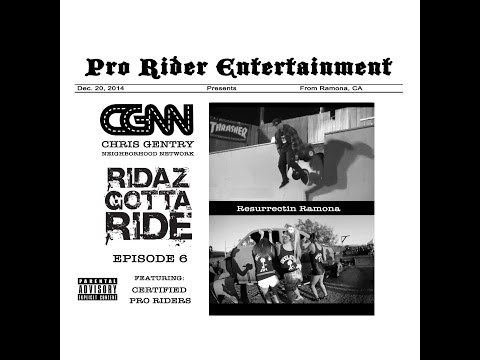 Chris Gentry Ft. Raine - Resurrectin Ramona - Ridaz Gotta Ride Episode 6
