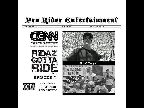 Chris Gentry - Evel Days - Ridaz Gotta Ride Episode 7