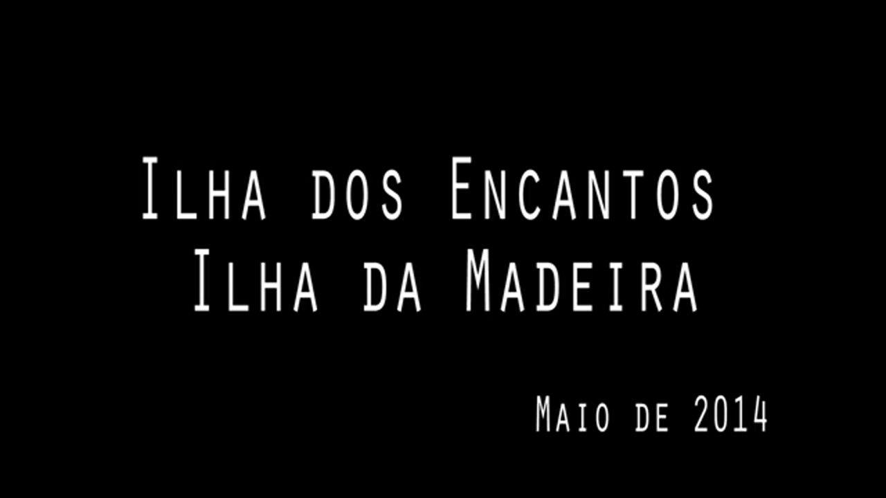 MADEIRA - ILHA DOS ENCANTOS