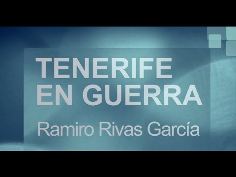 """Tenerife en Guerra"" por Ramiro Rivas García"