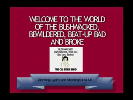 Bushwacked (Bewildered, Beat-up Bad and Broke)