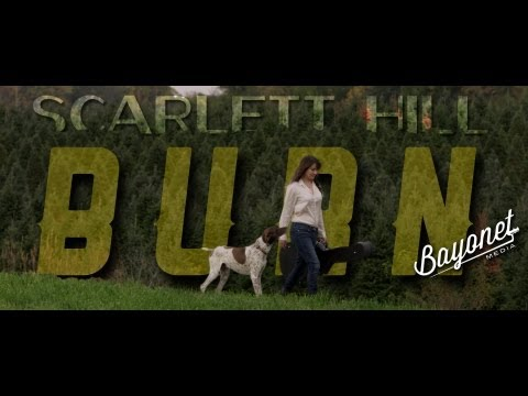 Scarlett Hill - Burn (Official Music Video)