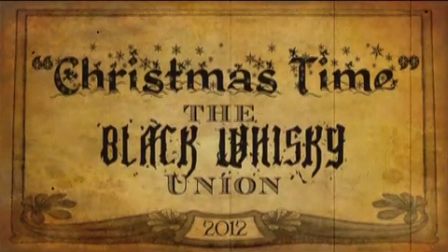 The Black Whisky Union - CHRISTMAS TIME [OFFICIAL MUSIC VIDEO]