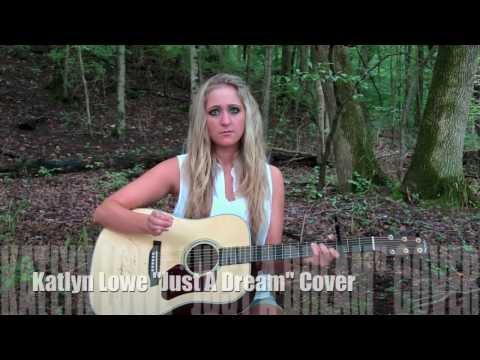 Just A Dream Cover- Katlyn Lowe