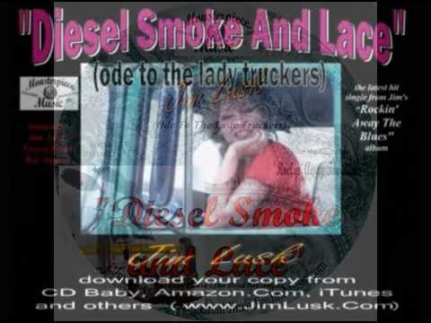 Diesel Smoke and Lace (Ode To The Lady Truckers)