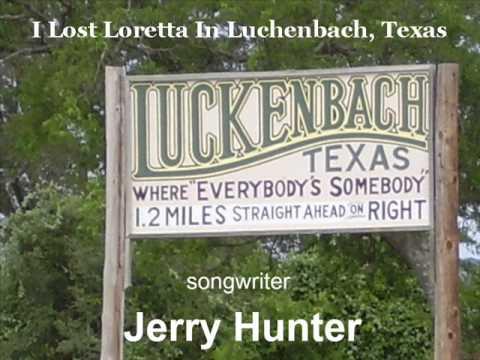 Jerry Hunter - I LOST LORETTA IN LUCKENBACH, TX