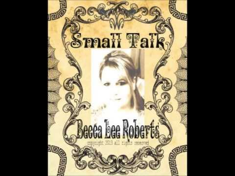 Small Talk by Becca Lee Roberts