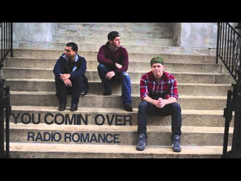 "Radio Romance ""You Comin' Over"""