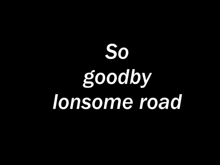 So goodby lonesome road