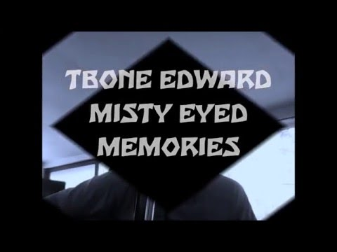TBONE EDWARD MISTY EYED MEMORIES