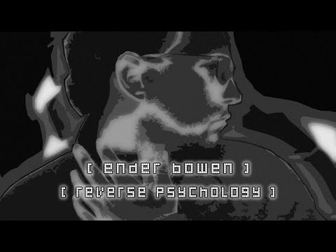 Ender Bowen - Reverse Psychology (Alternate Lemonymix) [Official Video]